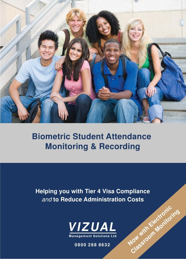 Biometric Student Attendance    Monitoring & Recording     Helping you with Tier 4 Visa Compliance   and to Reduce Adminis...