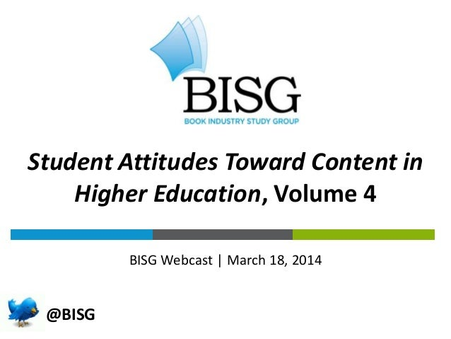 THE BOOK INDUSTRY BY THE NUMBERS BISG Webcast | March 18, 2014 Student Attitudes Toward Content in Higher Education, Volum...