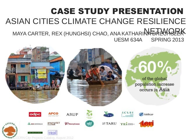 CASE STUDY PRESENTATIONASIAN CITIES CLIMATE CHANGE RESILIENCE                                             NETWORK MAYA CAR...