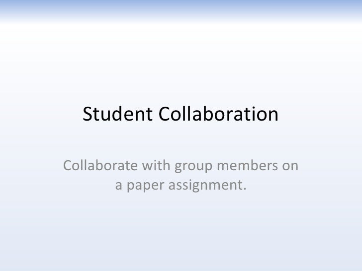 Student CollaborationCollaborate with group members on        a paper assignment.