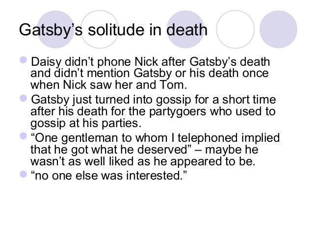 the causes of jay gatsbys death Carelessness in the great gatsby from the realities of the world by their wealth and this causes them to act in ways that are construed as careless jay.