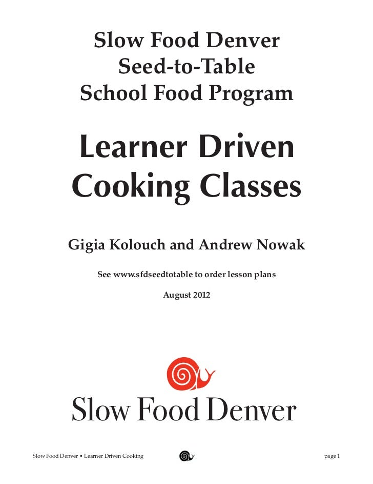 Slow Food Denver                    Seed-to-Table                 School Food Program              Learner Driven         ...