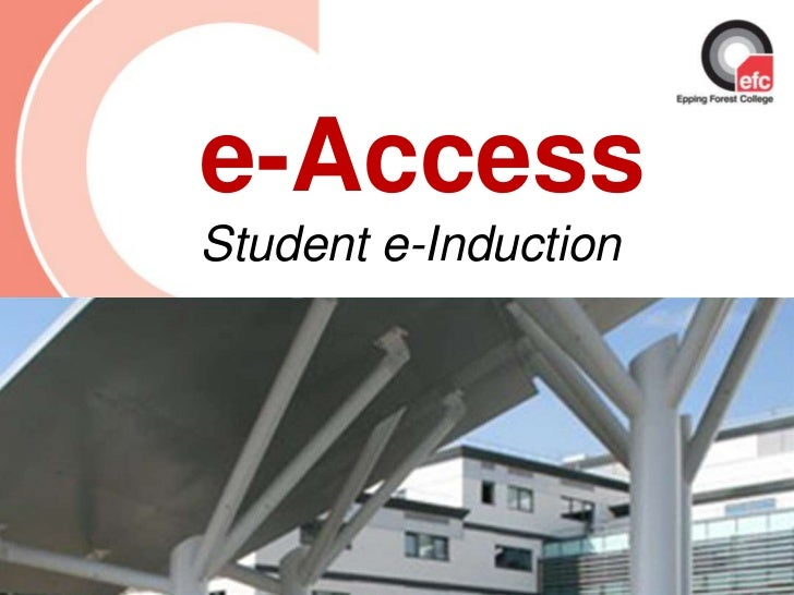 e-AccessStudent e-InductionDate: July 2009