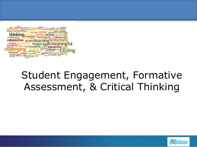 Student Engagement, Formative Assessment, & Critical Thinking  1