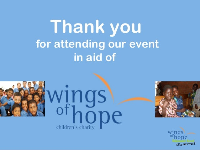 Thank youfor attending our event        in aid of