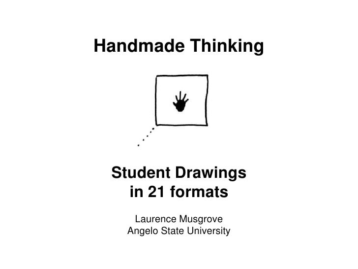 Handmade Thinking<br />Student Drawings<br />in 21 formats<br />Laurence Musgrove<br />Angelo State University<br />