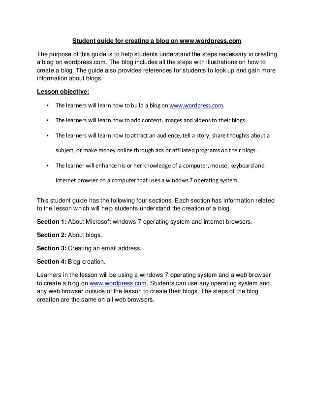 Student guide for creating a blog on www.wordpress.com The purpose of this guide is to help students understand the steps ...