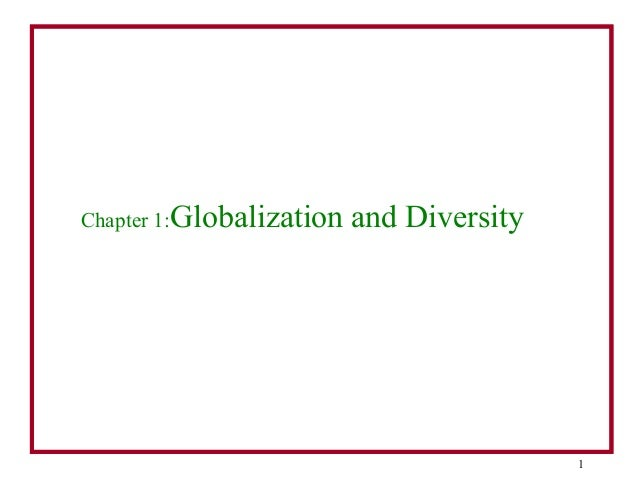 1 Chapter 1:Globalization and Diversity