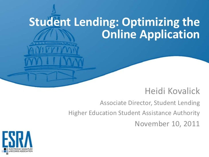 Student Lending: Optimizing the             Online Application                                 Heidi Kovalick             ...