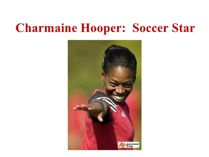 Charmaine Hooper:  Soccer Star