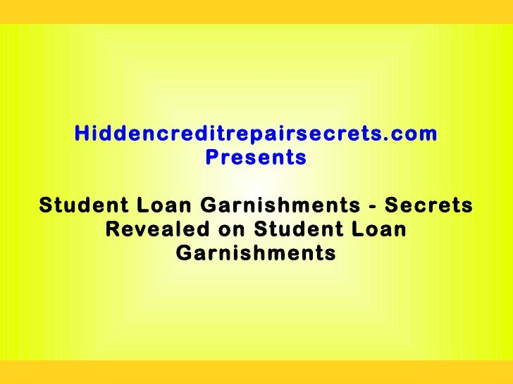 Student loan garnishments   secrets revealed on student loan garnishments