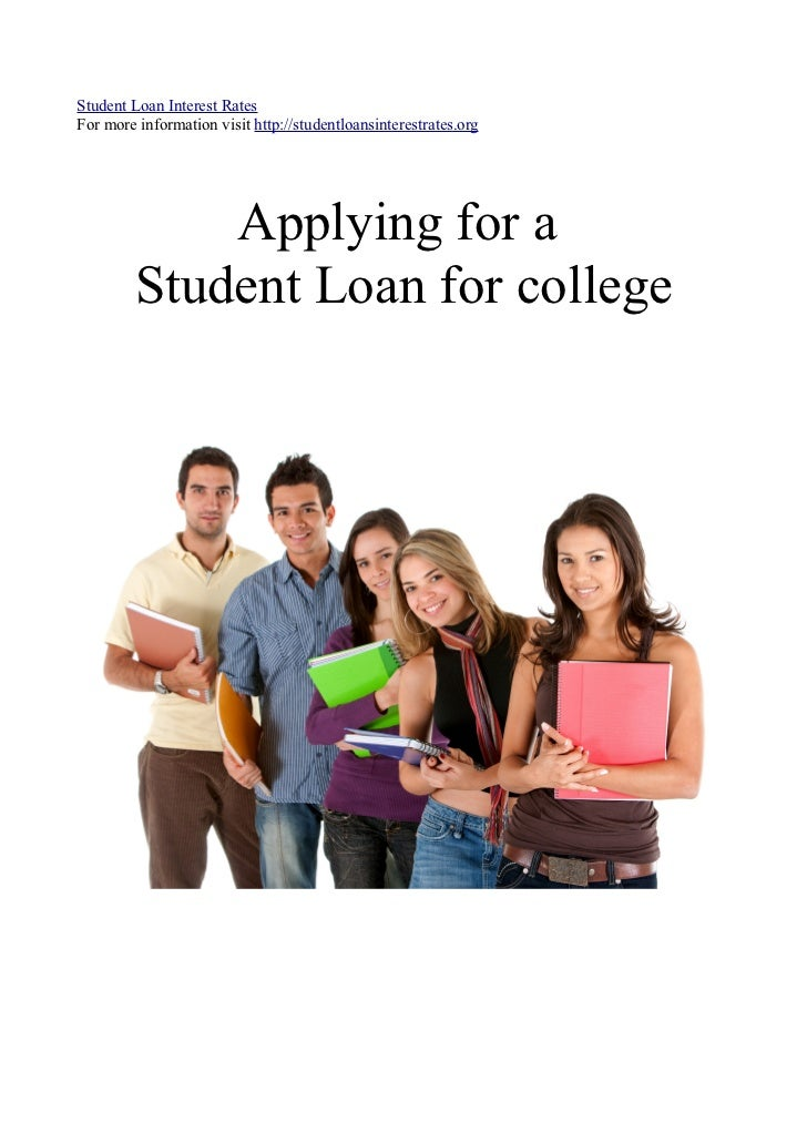 Student Loan Interest RatesFor more information visit http://studentloansinterestrates.org             Applying for a     ...