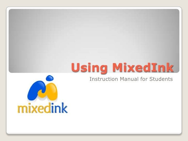 Using MixedInk<br />Instruction Manual for Students<br />