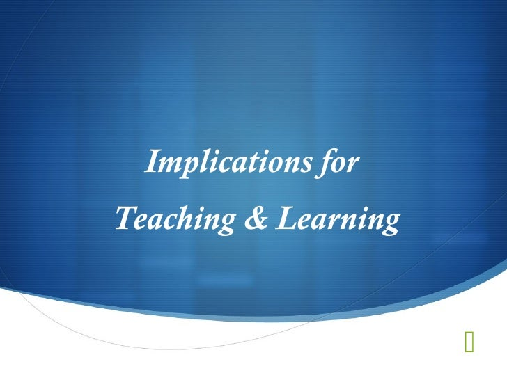 Implications forTeaching & Learning                      