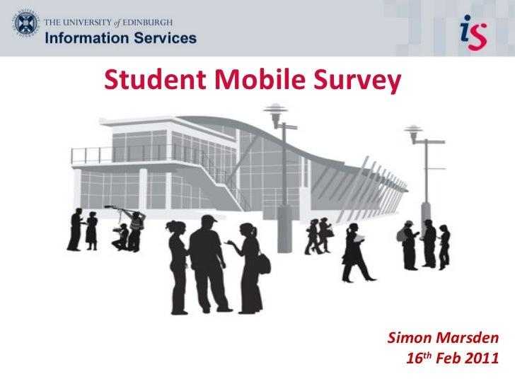 Student Mobile Survey  Simon Marsden 16 th  Feb 2011