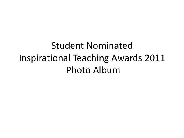 Student NominatedInspirational Teaching Awards 2011            Photo Album