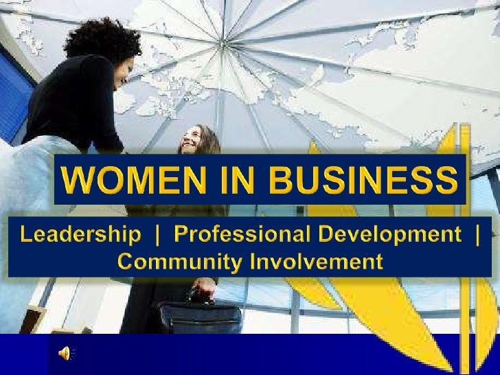 WOMEN IN BUSINESS<br />Leadership  |  Professional Development  |  Community Involvement<br />
