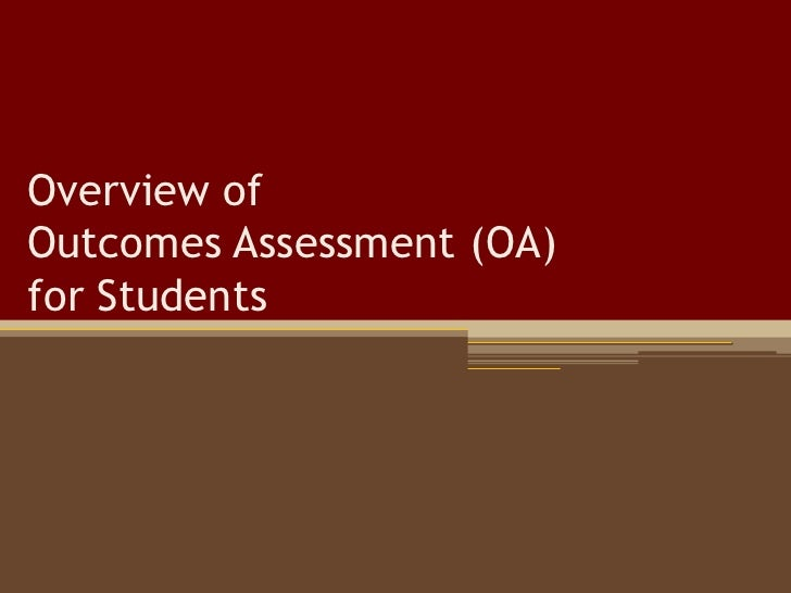 Overview of Outcomes Assessment (OA) for Students<br />