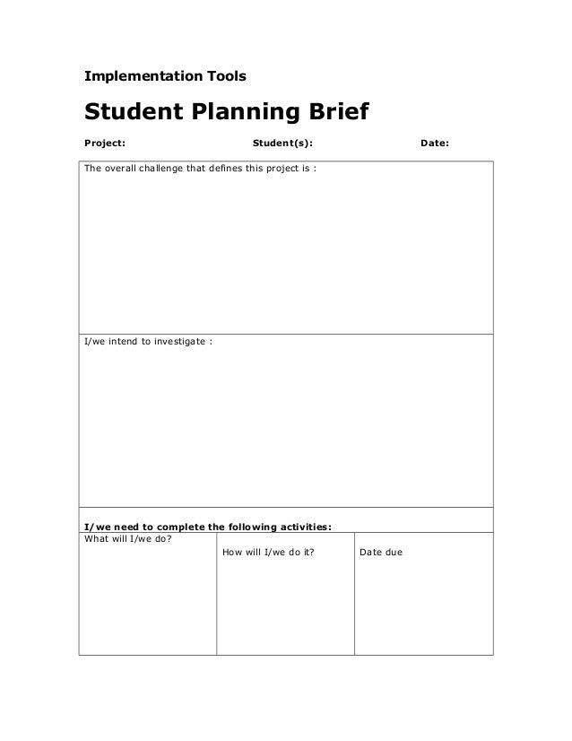 Implementation Tools Student Planning Brief Project: Student(s): Date: The overall challenge that defines this project is ...