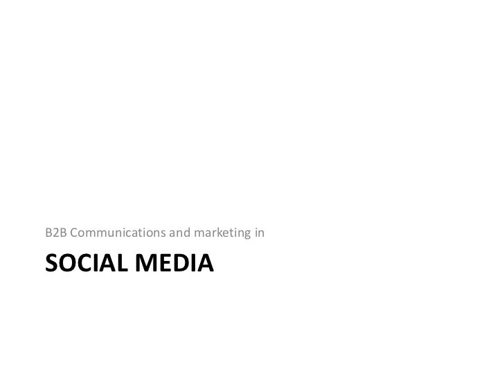 Social media<br />B2B Communications and marketing in<br />
