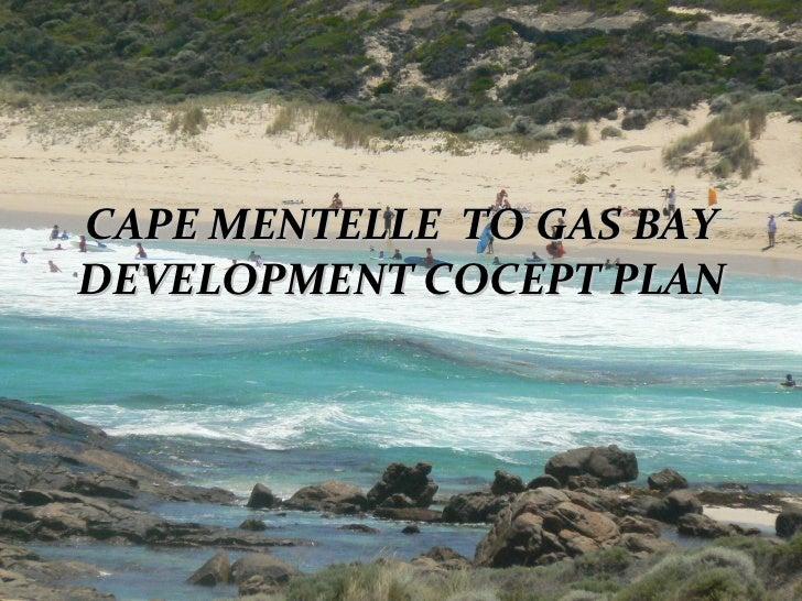 CAPE MENTELLE  TO GAS BAY DEVELOPMENT COCEPT PLAN