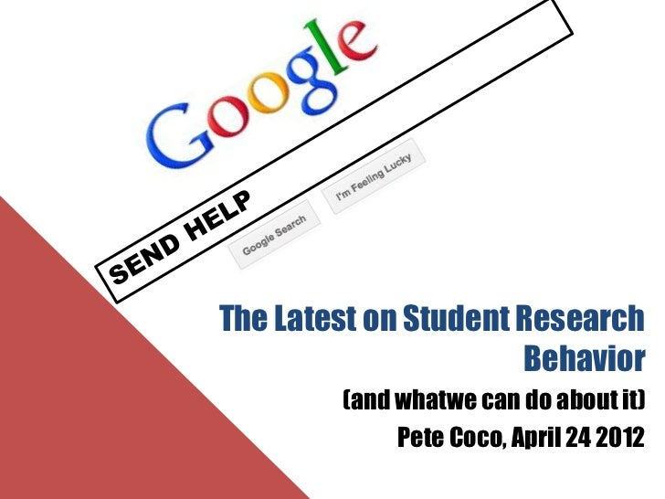 Send Help: The Latest on Student Research Behavior and What We Can Do About it