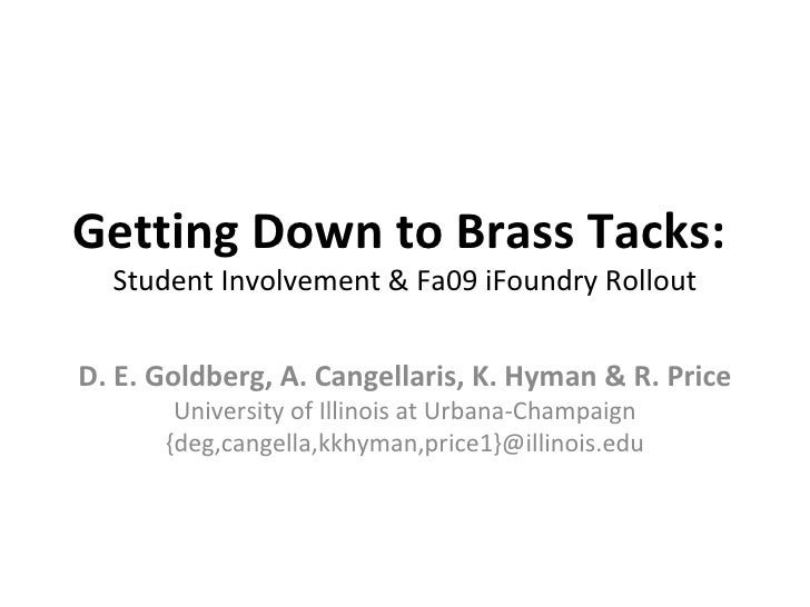 Getting Down to Brass Tacks: Student Involvement & the Fa09 iFoundry Rollout