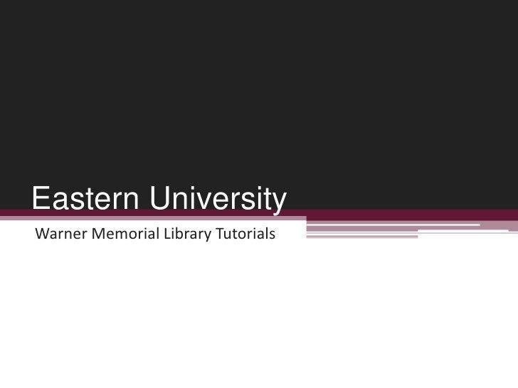 Eastern University<br />Warner Memorial Library Tutorials<br />