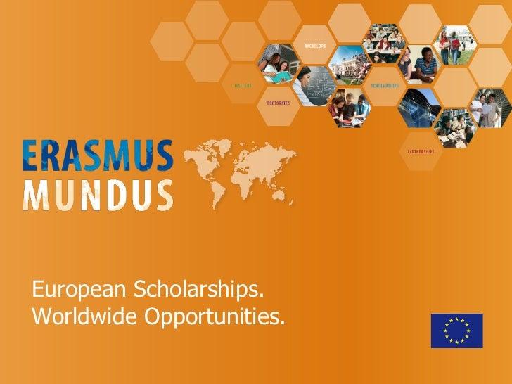 European Scholarships. Worldwide Opportunities.