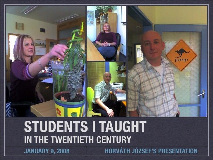 Students I taught in the twentieth century