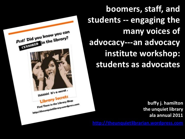 boomers, staff, and students -- engaging the many voices of advocacy---an advocacy institute workshop:  students as advoca...