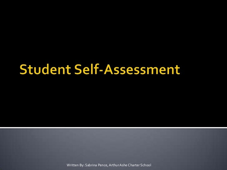 Student Self-Assessment<br />Written By: Sabrina Pence, Arthur Ashe Charter School<br />