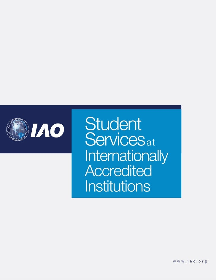 StudentServices atInternationallyAccreditedInstitutions                  www.iao.org