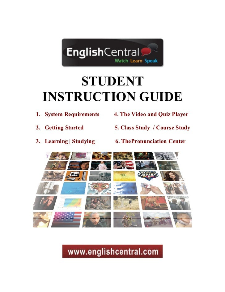 STUDENT  INSTRUCTION GUIDE1. System Requirements   4. The Video and Quiz Player2. Getting Started       5. Class Study / C...