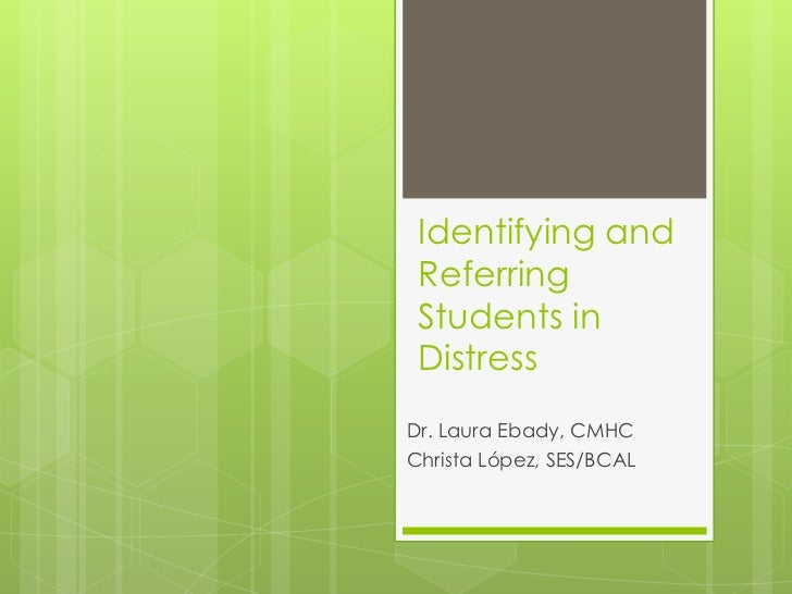 Identifying and Referring Students in DistressDr. Laura Ebady, CMHCChrista López, SES/BCAL