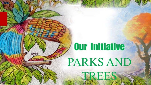 Our Initiative  PARKS AND TREES