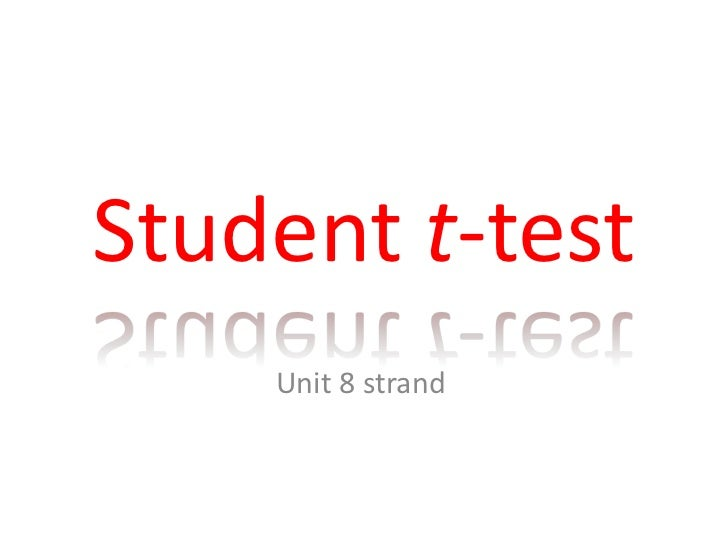 Student t-test    Unit 8 strand