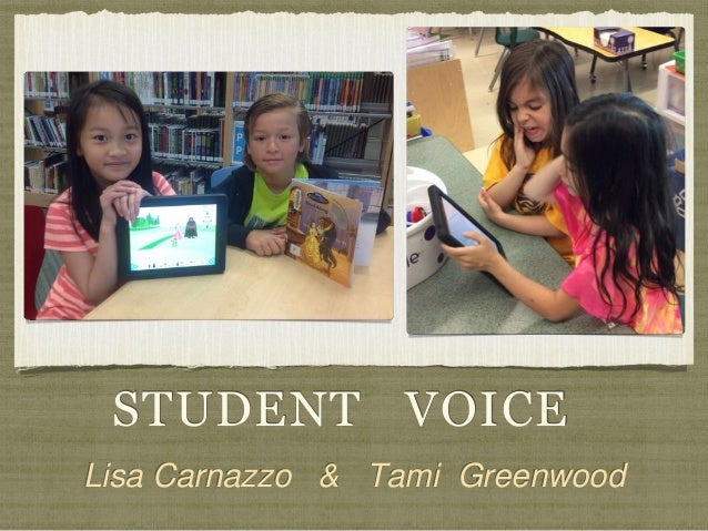 STUDENT VOICE Lisa Carnazzo & Tami Greenwood