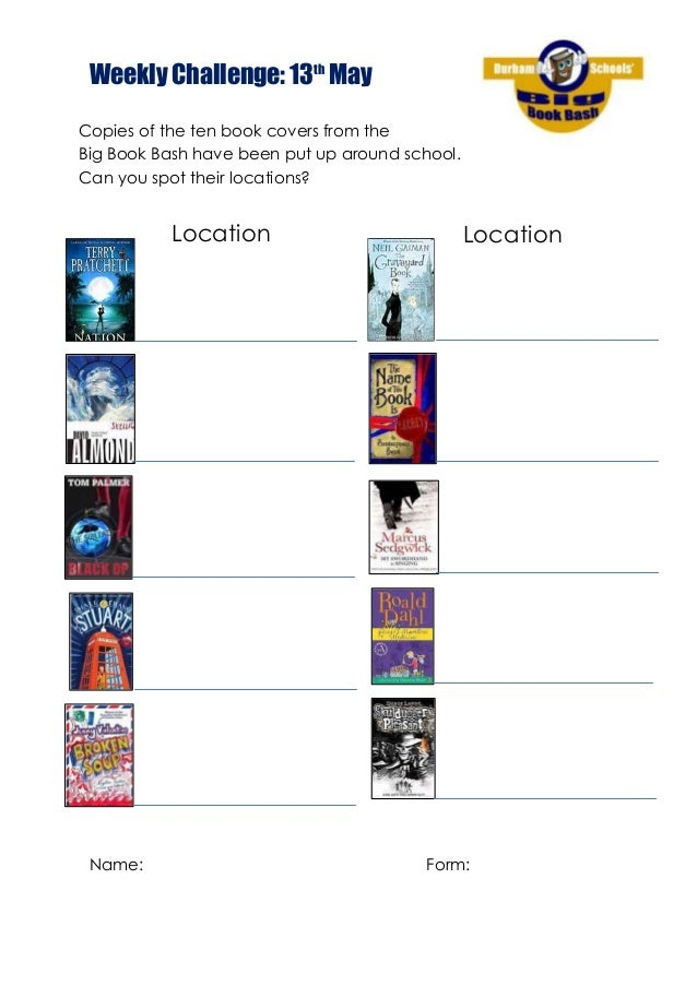 Weekly Challenge: 13thMayName: Form:Copies of the ten book covers from theBig Book Bash have been put up around school.Can...