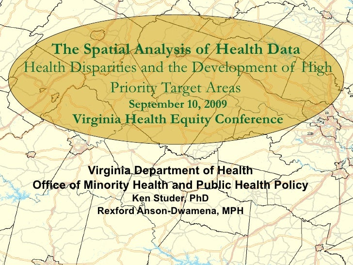 The Spatial Analysis of Health Data   Health Disparities and the Development of High Priority Target Areas   September 10,...