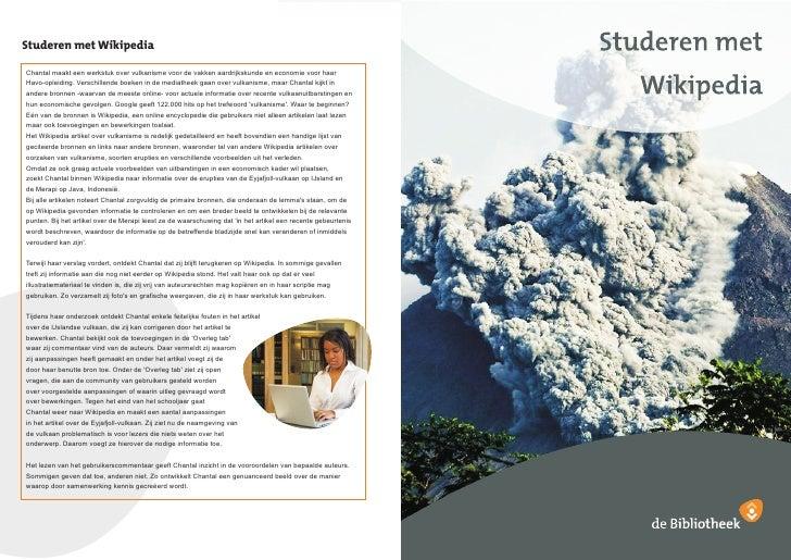 Studeren met WikipediaChantal maakt een werkstuk over vulkanisme voor de vakken aardrijkskunde en economie voor haarHavo-o...