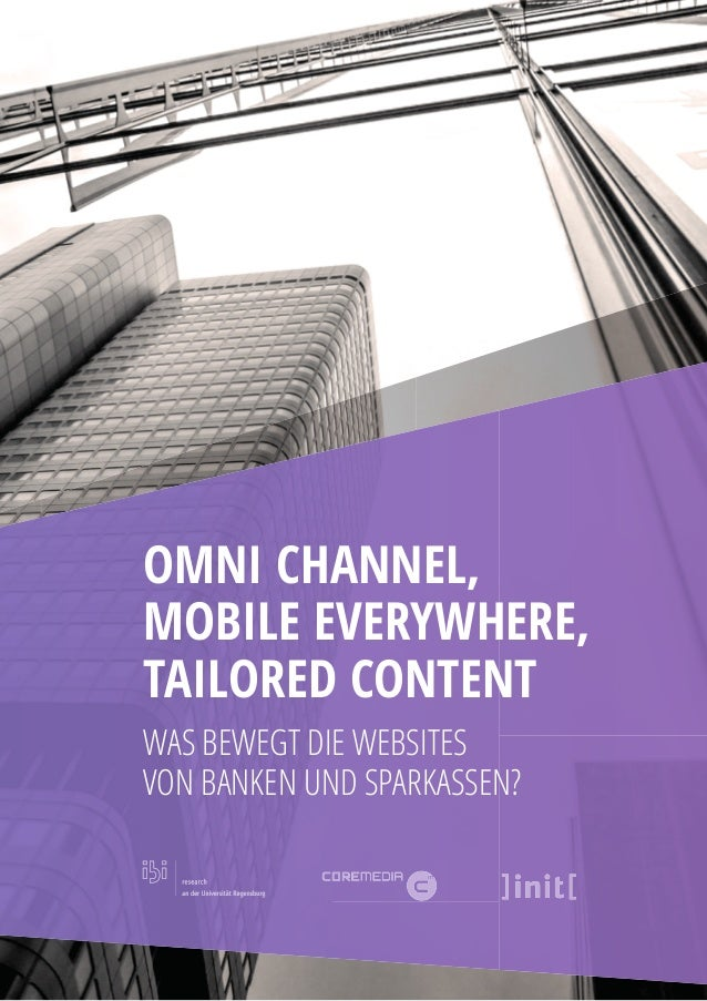 OMNI CHANNEL, MOBILE EVERYWHERE, TAILORED CONTENT WAS BEWEGT DIE WEBSITES VON BANKEN UND SPARKASSEN?