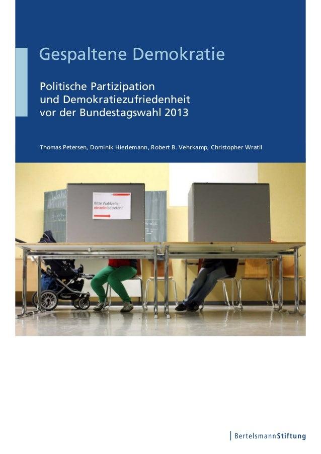 Gespaltene DemokratiePolitische Partizipationund Demokratiezufriedenheitvor der Bundestagswahl 2013Thomas Petersen, Domini...