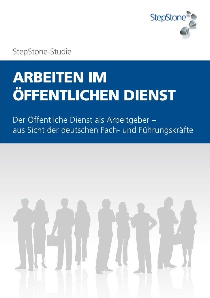 StepStone-StudieARBEITEN IMÖFFENTLICHEN DIENSTDer Öffentliche Dienst als Arbeitgeber –aus Sicht der deutschen Fach- und Fü...