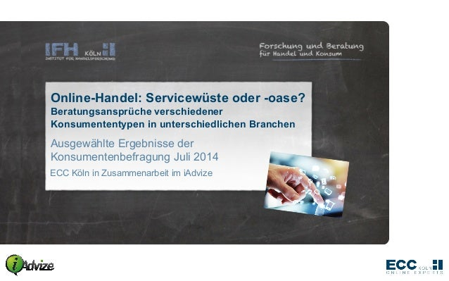 Online-Handel: Servicewüste oder -oase?  Beratungsansprüche verschiedener  Konsumententypen in unterschiedlichen Branchen ...