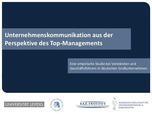 Unternehmenskommunikation aus derPerspektive des Top-ManagementsEine empirische Studie bei Vorständen undGeschäftsführern ...