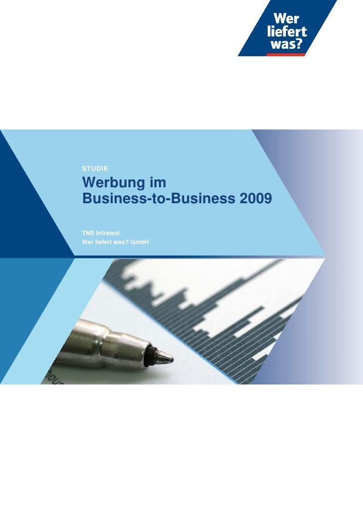 STUDIE  Werbung im Business-to-Business 2009  TNS Infratest Wer liefert was? GmbH