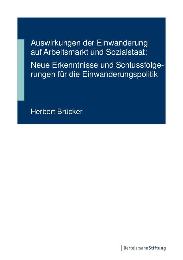 Auswirkungen der Einwanderungauf Arbeitsmarkt und Sozialstaat:Neue Erkenntnisse und Schlussfolge-rungen für die Einwanderu...