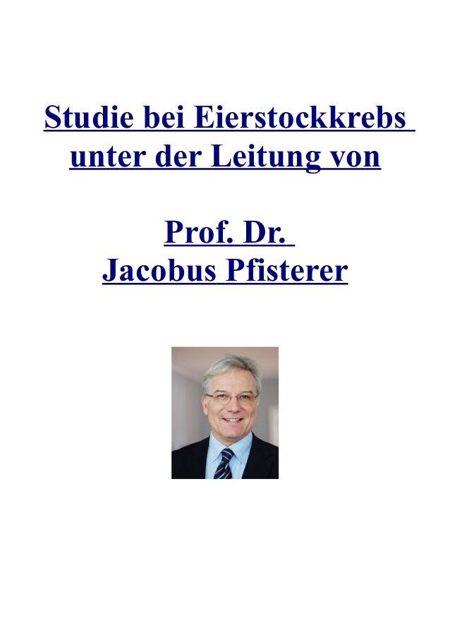 Studie bei Eierstockkrebs unter der Leitung von Prof. Dr. Jacobus Pfisterer