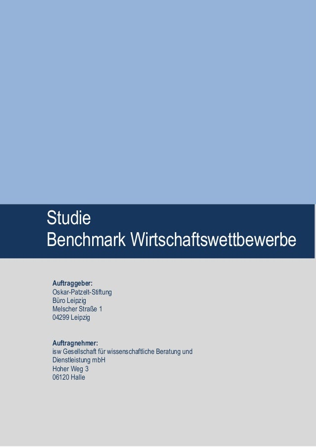 Studie Benchmark Wirtschaftswettbewerbe Auftraggeber: Oskar-Patzelt-Stiftung Büro Leipzig Melscher Straße 1 04299 Leipzig ...